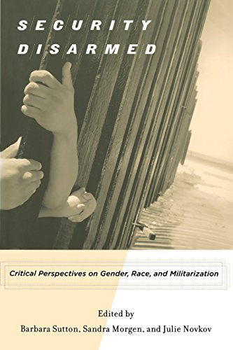 Security Disarmed: Critical Perspectives on Gender, Race,: Morgen, Sandra [Editor];