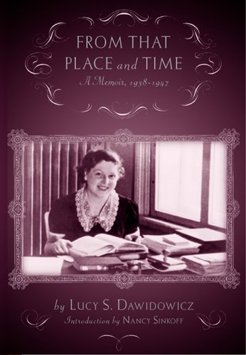 9780813543628: From that Place and Time: A Memoir, 1938-1947