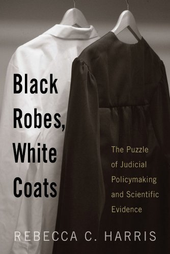 9780813543697: Black Robes, White Coats: The Puzzle of Judicial Policymaking and Scientific Evidence