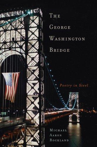 9780813543758: The George Washington Bridge: Poetry in Steel