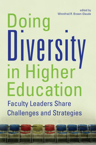 Doing Diversity in Higher Education: Faculty Leaders