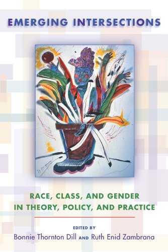 Emerging Intersections: Race, Class, and Gender in: Dill, Professor Bonnie