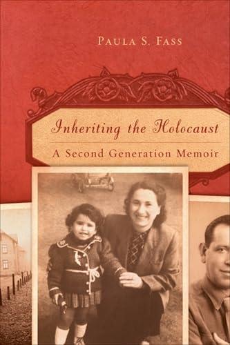 Inheriting the Holocaust: A Second-Generation Memoir (Hardcover): Paula S. Fass