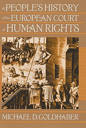 A Peoples History of the European Court of Human Rights A Peoples History of the European Court of ...