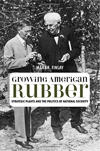 Growing American Rubber: Strategic Plants and the: Finlay, Mark R