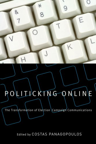 Politicking Online: The Transformation of Election Campaign Communications (Paperback): Costas ...