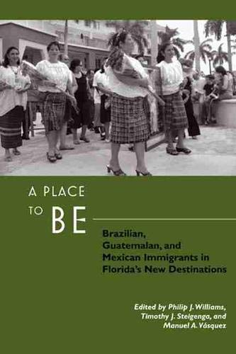 A Place to be: Brazilian, Guatemalan, and