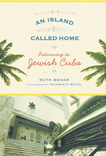 An Island Called Home: Returning to Jewish Cuba (Paperback): Ruth Behar