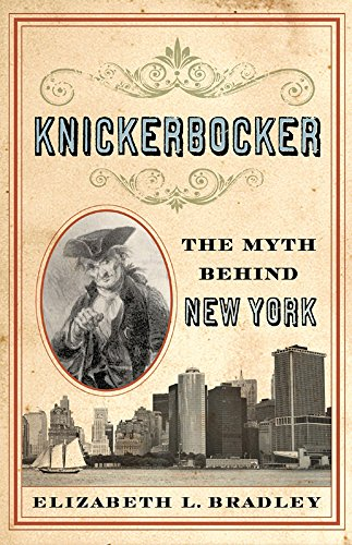 9780813545165: Knickerbocker: The Myth Behind New York