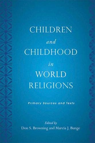 9780813545172: Children and Childhood in World Religions: Primary Sources and Texts (Rutgers Series in Childhood Studies)