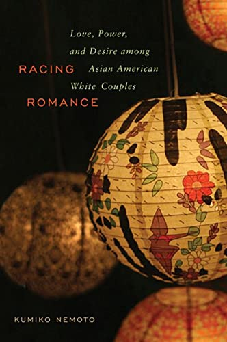 9780813545332: Racing Romance: Love, Power, and Desire among Asian American/White Couples