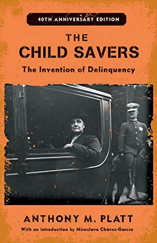 9780813545363: The Child Savers: The Invention of Delinquency (Critical Issues in Crime and Society)