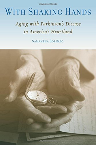 9780813545431: With Shaking Hands: Aging with Parkinson's Disease in America's Heartland (Studies in Medical Anthropology)