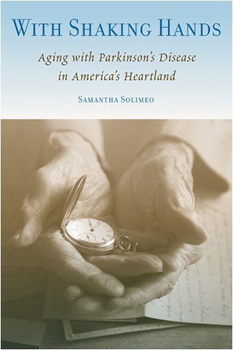 9780813545448: With Shaking Hands: Aging with Parkinson's Disease in America's Heartland (Studies in Medical Anthropology)