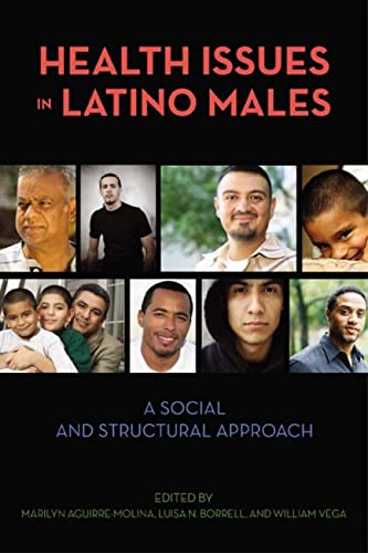 Health Issues in Latino Males: A Social: Editor-Prof. Marilyn Aguirre-Molina;
