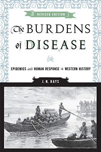 9780813546131: The Burdens of Disease: Epidemics and Human Response in Western History