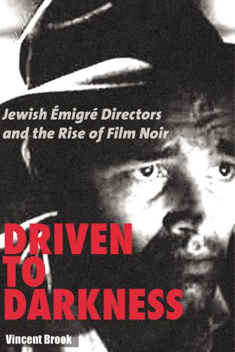 9780813546308: Driven to Darkness: Jewish Emigre Directors and the Rise of Film Noir