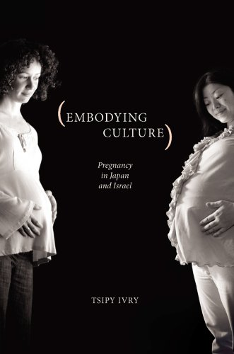 9780813546360: Embodying Culture: Pregnancy in Japan and Israel (Studies in Medical Anthropology)