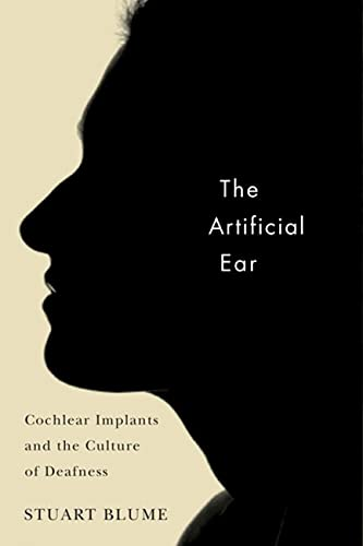 9780813546605: The Artificial Ear: Cochlear Implants and the Culture of Deafness