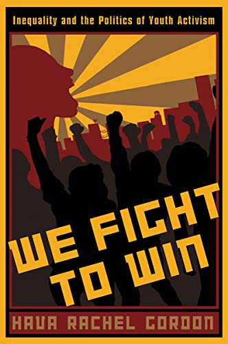 9780813546698: We Fight To Win: Inequality and the Politics of Youth Activism (Rutgers Series in Childhood Studies)