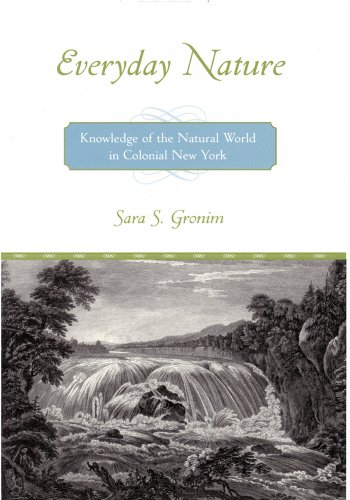 9780813546735: Everyday Nature: Knowledge of the Natural World in Colonial New York