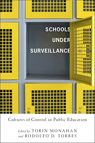 9780813546803: Schools Under Surveillance: Cultures of Control in Public Education (Critical Issues in Crime and Society)