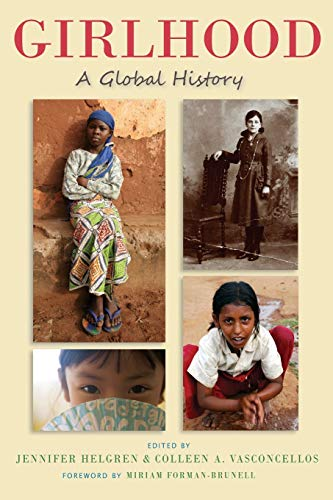 Girlhood: A Global History (Series in Childhood: Helgren, Professor Jennifer