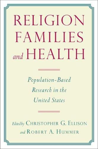 Religion, Families, and Health: Population-Based Research in: Ellison, Christopher G