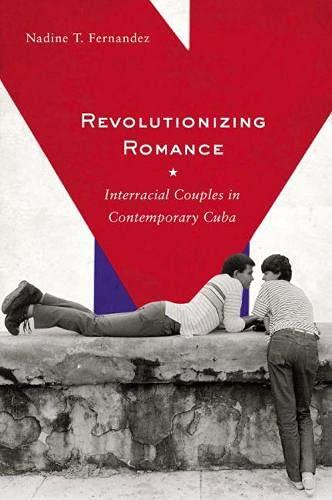 9780813547220: Revolutionizing Romance: Interracial Couples in Contemporary Cuba