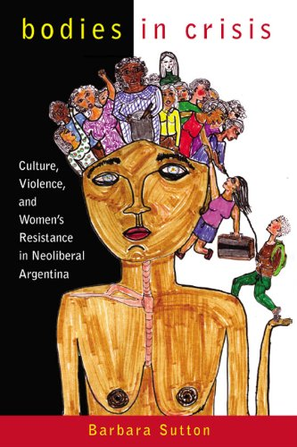 9780813547398: Bodies in Crisis: Culture, Violence, and Women's Resistance in Neoliberal Argentina