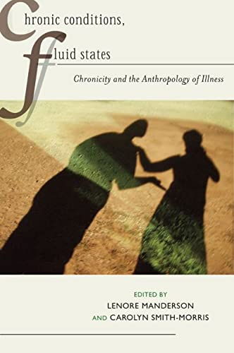 9780813547473: Chronic Conditions, Fluid States: Chronicity and the Anthropology of Illness (Studies in Medical Anthropology)