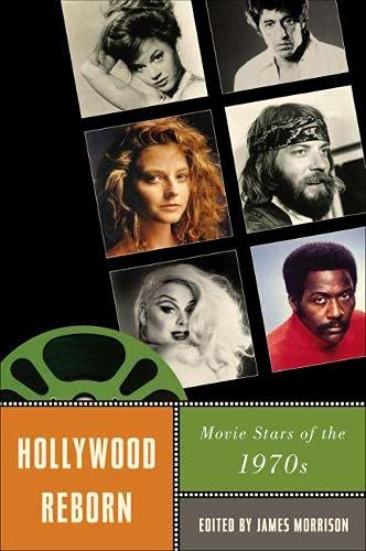 Hollywood Reborn: Movie Stars of the 1970s (Hardcover)