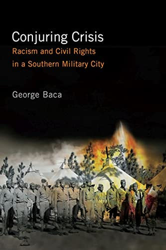 9780813547527: Conjuring Crisis: Racism and Civil Rights in a Southern Military City