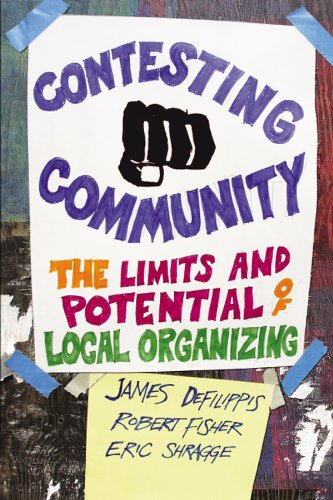 Contesting Community: The Limits and Potential of Local Organizing (Hardback): James DeFilippis, ...