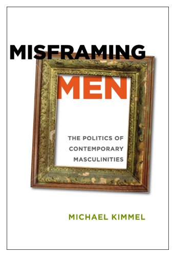 9780813547626: Misframing Men: The Politics of Contemporary Masculinities