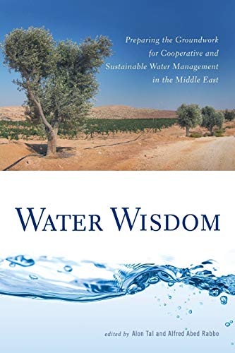 9780813547718: Water Wisdom: Preparing the Groundwork for Cooperative and Sustainable Water Management in the Middle East