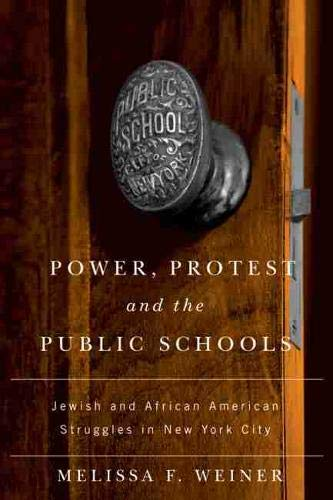 9780813547725: Power, Protest, and the Public Schools: Jewish and African American Struggles in New York City