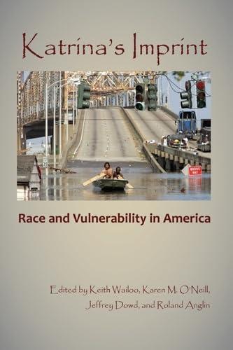 Katrina's Imprint: Race and Vulnerability in America: Editor-Prof. Keith Wailoo;