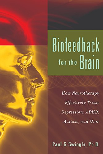 9780813547794: Biofeedback for the Brain: How Neurotherapy Effectively Treats Depression, ADHD, Autism, and More