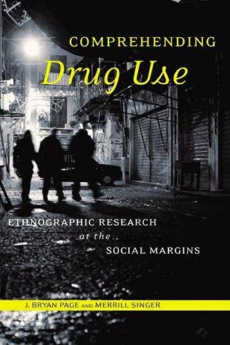 Comprehending Drug Use: Ethnographic Research at the