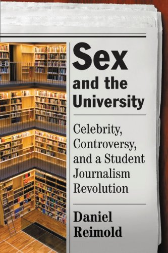 9780813548050: Sex and the University: Celebrity, Controversy, and a Student Journalism Revolution