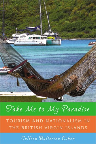 9780813548098: Take Me to My Paradise: Tourism and Nationalism in the British Virgin Islands