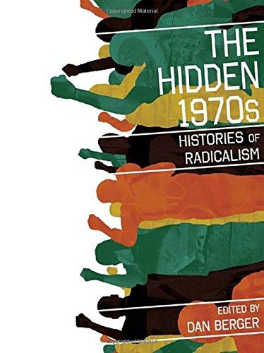 9780813548739: The Hidden 1970s: Histories of Radicalism