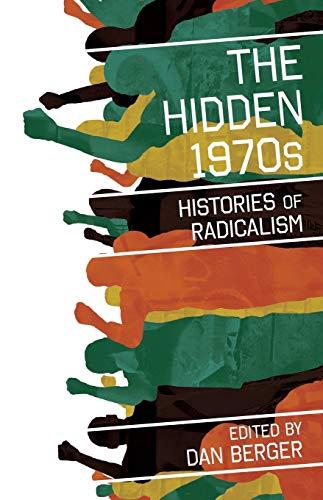 9780813548746: The Hidden 1970s: Histories of Radicalism