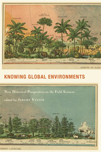 Knowing Global Environments: New Historical Perspectives on: Editor-Prof. Jeremy Vetter;
