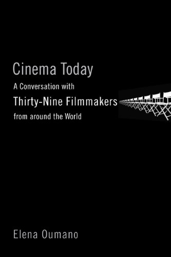 Cinema Today: A Conversation with Thirty-nine Filmmakers from around the World: Oumano, Professor ...