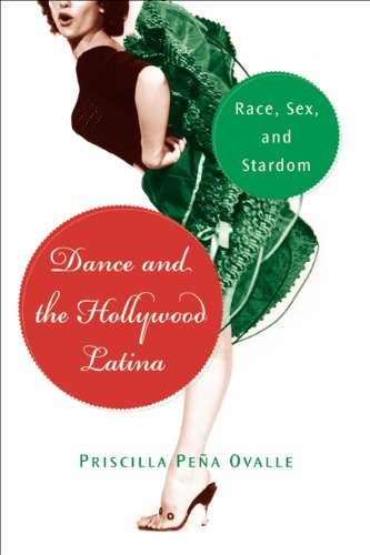 Dance and the Hollywood Latina: Race, Sex, and Stardom (Latinidad: Transnational Cultures in the ...