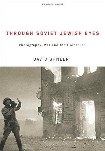 9780813548845: Through Soviet Jewish Eyes: Photography, War, and the Holocaust