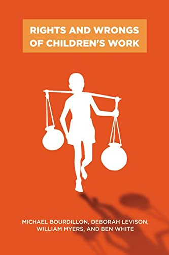 Rights and Wrongs of Children's Work (Series in Childhood Studies): Bourdillon, Michael; ...
