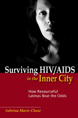 9780813548920: Surviving HIV/AIDS in the Inner City: How Resourceful Latinas Beat the Odds (Studies in Medical Anthropology)